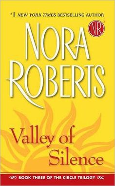 ✿ Valley of Silence ~ Circle Trilogy ~ Book 3 ~ by Nora Roberts ✿