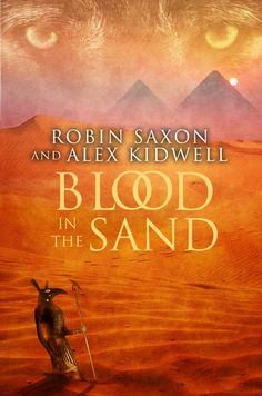 Blood in the Sand by Robin Saxon and Alex Kidwell - Released by Dreamspinner Press