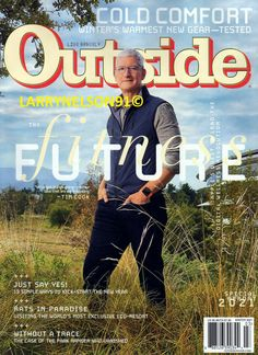 OUTSIDE MAGAZINE WINTER 2021 TIM COOK GEAR GUIDE WITHOUT A TRACE MYSTERY FUTURE Without A Trace, Outside Magazine, New Year Special, Mind Blown, Equality, Magazines, The Outsiders, Mystery, Smoke Free