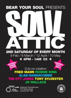 Soul Attic @ Hackney Attic(270 Mare St, London, E8 1HE, United Kingdom),Time: On Saturday February 08, 2014 at 8:30 pm ends Sunday February 09, 2014 at 1:00 am,A night of Northern Soul... but original vinyl only. Starring DJs Fred Mann, Ronnie King, Tony Sylvester and Jo Wallace (!). The big wooden dance floor is awaiting your twists and shuffles.Price : £5,Category: Nightlife, Artists / Speakers: Fred Mann, Ronnie King, Tony Sylvester, Jo Wallace