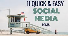 11 Quick and Easy Social Media Status Updates: It's Easier Than You Think: Picture; Tip; Question; Celebrate; Comment; Share; Quote; Contest; Fill in the blank; Resource; Engage; Details.