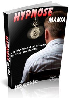 Comprendre l'Hypnose - Ce qui est vrai et ce qui ne l'est pas; Comment le Faire et le Faire Bien; Comment l'Utiliser pour Booster votre  Confiance en Vous, Vous Débarrasser de Mauvaises Habitudes, Perdre du Poids... et Exceller dans la vie!  http://connaissez-vous-alsace.com/vente-de-livres/