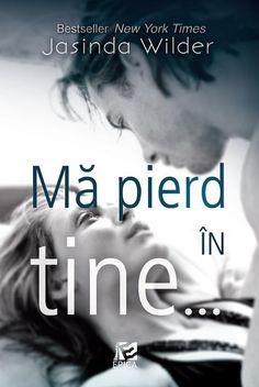 Descarca Jasinda Wilder - Ma pierd in tine PDF Free Books, Good Books, Amazing Books, Jamie Mcguire, Music Film, New York Times, Pdf, Romantic, Feelings