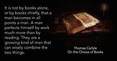 Thomas Carlyle quote on books and work. Thomas Carlyle, Christian Faith, Book Quotes, Wisdom, Books, Libros, Book, Book Illustrations, Libri