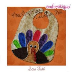 All Products - Sew Tuti - Thanksgiving Turkey Toddler Bib PDF Sewing Pattern on sale now at Embroitique!