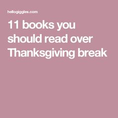11 books you should read over Thanksgiving break
