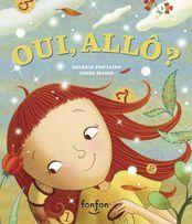 Oui allô?, Valérie Fontaine, illustré par Josée Masse, éditions Fonfon, 32 pages (album sur toutes les fêtes du calendrier)