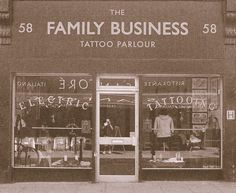 The Family Business Tattoo Parlour, love the name