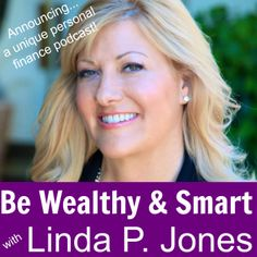 "Have you heard the ""Be Wealthy & Smart"" podcast with Linda P. Jones on iTunes or Stitcher Radio yet? It's like no other! Living the good life starts here! Click here to listen! www.bewealthyandsmart.com"