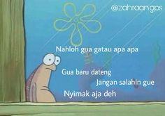 Memes Indonesia Nyimak 54 Ideas For 2019 Memes Funny Faces, Funny Relatable Memes, Funny Jokes, Hilarious, Mean Humor, Drama Memes, Cartoon Jokes, Meme Comics, Quality Memes