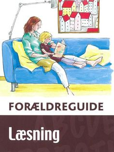 Forældreguide - Læsning Teaching Schools, Cooperative Learning, Guided Reading, Primary School, Classroom Management, Literacy, Homeschool, Language, Family Guy