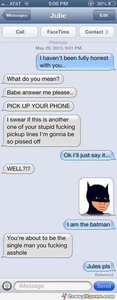 Boyfriend teasing girlfriend with a text message that he has not been honest with her to finally tell her that he is the batman.