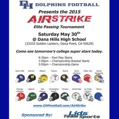 Dana Hills Football 2015 Airstrike Elite Passing Tournament featuring 16 of the TOP Southern California high school football teams. Support your team and school and join us for all the excitement on May 30th at Dana Hills High School (8:30 am). Details at the website http://dhfootball.com/airstrike/  #dhfootball #football #airstrike #ocvarsity #highschoolfootball #dhhs #finsup #goblue