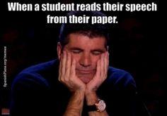 When a student reads their speech from their paper. Teacher Memes 3 | SpanishPlans.org
