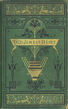 'Old Jewels Reset' by J. W. Croly. Bell and Daldy; London, 1873