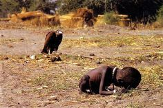 Vulture Stalking a Child Photograph taken by Kevin Carter (1960–1994) – South African photojournalist.  He was the recipient of a Pulitzer Prize for his photograph depicting the 1994 famine in Sudan. He committed suicide at the age of 33. – Wikipedia