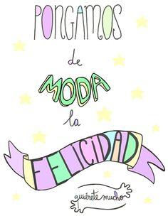 Láminas positivas de QuiéreteMucho:  Pongamos de moda la felicidad