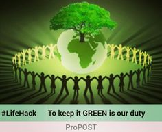 To keep it green is our duty Picture quote made using ProPOST app Downloas app: http://propost.in Image credits: sugaconsulting.in