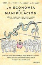 la economía de la manipulación (ebook)-george a. akerlof-robert j. shiller