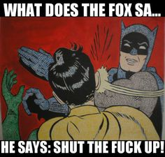 What the fox says...