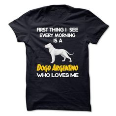 I See My Dogo Argentino Every Morning - #tshirt packaging #sweater pillow. TRY => https://www.sunfrog.com/Pets/I-See-My-Dogo-Argentino-Every-Morning.html?68278