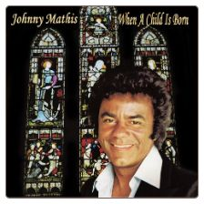 Johnny Mathis when a child is born
