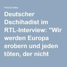"""Deutscher Dschihadist im RTL-Interview: """"Wir werden Europa erobern und jeden töten, der nicht zum Islam konvertiert"""" - FOCUS Online"""