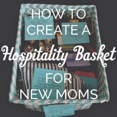 Showing Brand New Mamas Some LOVE: How to create a hospitality basket for new moms