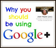Why you should use Google Plus if you are on the internet (especially if you are a blogger)