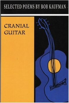 Amazon.com: Cranial Guitar (9781566890380): Bob Kaufman, David Henderson: Books