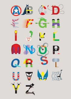 Found this online - the Super Hero Alphabet! A is for Captain America B is for Batman C is for Colossus D is for Daredevil E is for Elektra (easy once you've figured it out!) F is for The Flash G i...