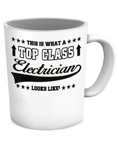 THIS IS WHAT A TOP CLASS ELECTRICIAN LOOKS LIKE COFFEE MUG topee