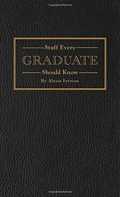 201d3ac747 Stuff Every Graduate Should Know  A Handbook for the Real... http