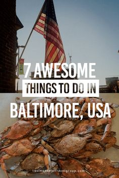 7 Awesome Things to Do in Baltimore, USA | Two Monkeys Travel Group