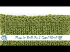 This video knitting tutorial will help you learn how to knit the I-cord bind off. The I-cord bind off is a way of creating a nice clean edge Bind Off Knitting, Cast On Knitting, Knitting Help, Knitting Stiches, Knitting Videos, Knitting Yarn, Crochet Stitches, Hand Knitting, Knitting Patterns