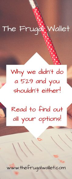 Is a 529 the best investment option for your child(ren)s future? We don't invest in a 529 Plan and we're happy we don't! Look at our extremely comprehensive guide to alternative options to the popular 529 plan. - The Frugal Wallet - www. Savings Planner, Budget Planner, Happy Planner, College Savings Plans, Saving For College, College Fund, Thing 1, Earn More Money