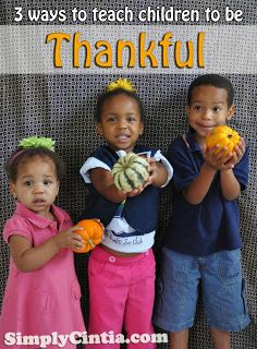 Easy ways to teach children to be Thankful.