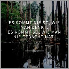 Es kommt nie so, wie man denkt. Es kommt so, wie man nie gedacht hat. You are in the right place about Quotes chidas Here we offer you the most beautiful pictures about the Quotes playa you are lookin Silly Love Quotes, Strong Love Quotes, Love Quotes For Wedding, Love Quotes For Him, Funny Quotes, True Words, Tumblr Quotes, Life Quotes, Boss Humor