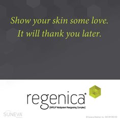 Show your skin some love. It will thank you later. #regenica