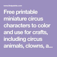 Free printable miniature circus characters to color and use for crafts, including circus animals, clowns, a ringmaster, acrobats, a tightrope walker, and a trapeze artist.