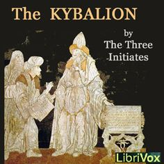 The Kybalion : The Three Initiates : Free Download & Streaming : Internet Archive