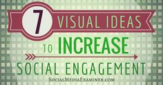 Do you create visual content for social media? This article shares the seven types of social media images that get the most engagement. | socialmediaexaminer.com