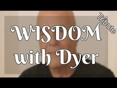 [Motivation for 2015]  Wisdom for EVERYDAY with Dyer (Listen and Learn)