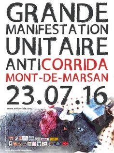 Une grande manifestation unitaire anticorrida sera organisée par le CRAC Europe le samedi 23 juillet 2016 à Mont-de-Marsan. Point de rendez-vous : parking du Dagas, à partir de 15 h. A lire : Le prix du sang à Mont-de-Marsan : 400 000 euros d'achats de taureaux Renaud et Rama Yade à Mont-de-Marsan le 23 juillet …