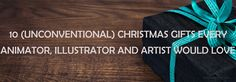 Gift ideas for animators, illustrators, designers, anime fans, comic fans, collectors and all others who have been getting boring stuff year after year.