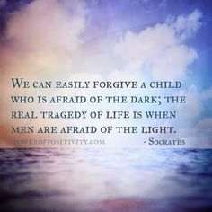 MOTIVATION 15 Best Socrates Picture Quotes - We can easily forgive a child who is afraid of the dark; the real tragedy of life is when men are afraid of the light. Motivational Quotes For Men, Wise Quotes, Famous Quotes, Positive Quotes, Inspirational Quotes, Lyric Quotes, Positive Affirmations, Movie Quotes, Socrates Quotes