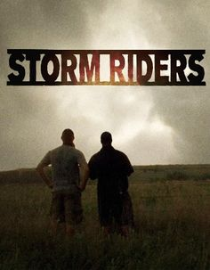 Storm Riders on The Weather Channel- Yes, TWC is cool!