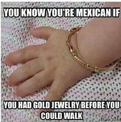 Im not hispanic. but still hispanic! soo true lol Yup & I still own my baby jewelry. Mexican Funny Memes, Mexican Jokes, Funny Spanish Memes, Spanish Humor, Mexican Stuff, Mexican Sayings, Spanish Names, Spanish Quotes, Humor Mexicano