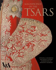 Magnificence of the Tsars: Ceremonial Men's Dress of the Russian Imperial Court, 1721-1917
