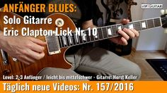 ✪ EINSTEIGER BLUES ►Eric Clapton Lick Nr.10
